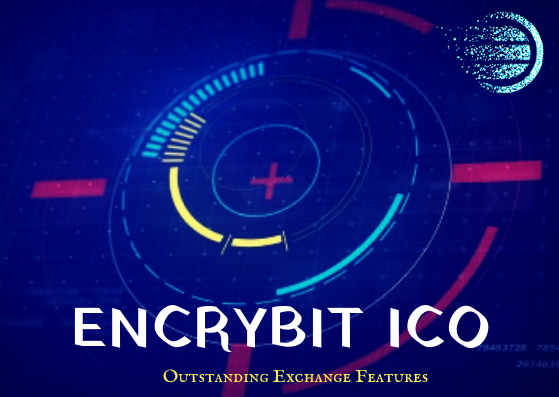 [ICO] Exploring Encrybit's huge potential in Revolutionizing Cryptocurrency Trading
